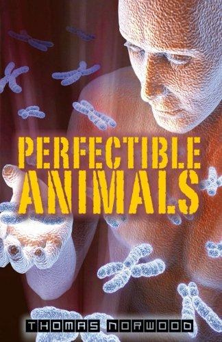 9780992355203: Perfectible Animals