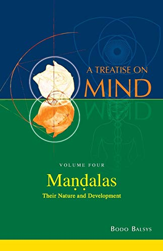 9780992356835: Mandalas: Their Nature and Development (Vol.4 of a Treatise on Mind)