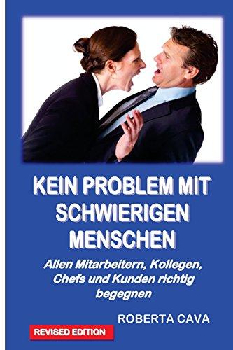 9780992357979: Kein Problem Mit Schwierigen Menschen: Allen Mitarbeitern, Kollegen, Chefs und Kundenrichtig begegnen