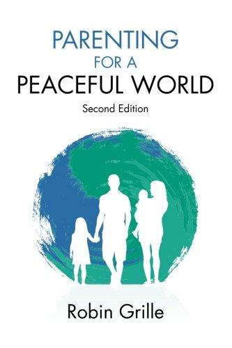 9780992360405: Parenting for a Peaceful World, 2nd Ed.