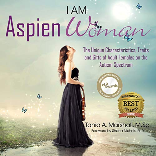 9780992360948: I am AspienWoman: The Unique Characteristics, Traits, and Gifts of Adult Females on the Autism Spectrum (AspienGirl)