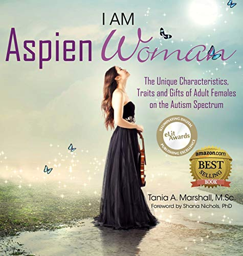 9780992360955: I am AspienWoman: The Unique Characteristics, Traits, and Gifts of Adult Females on the Autism Spectrum