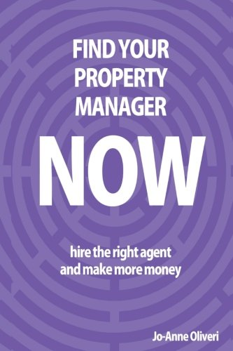 9780992385101: Find Your Property Manager Now: Hire The Right Agent And Make More Money