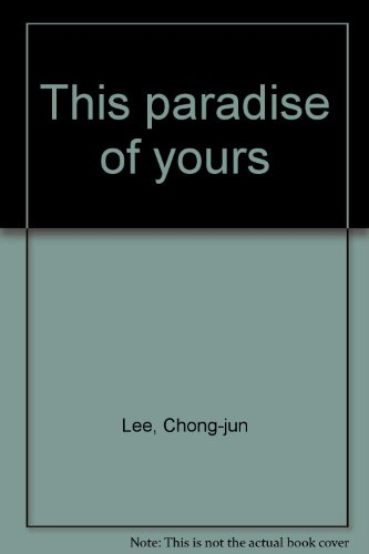 This Paradise Of Yours: Lee, Chong-jun
