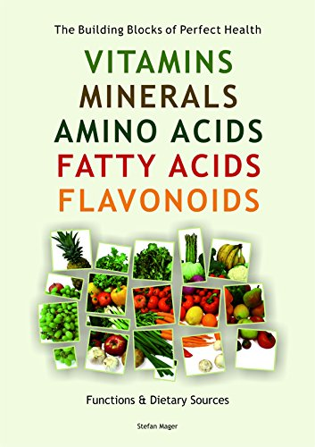 Vitamins, Minerals, Amino Acids, Fatty Acids, Flavonoids: Stefan Mager