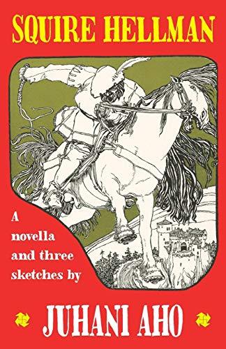 Squire Hellman (Paperback): Juhani Aho