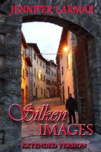 9780992427030: Silken Images: Author's Extended Version ('Til The End Of Time) (Volume 1)