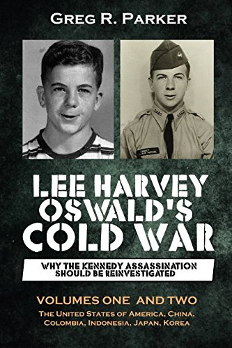 9780992446048: Lee Harvey Oswald's Cold War: Why the Kennedy Assassination should be Reinvestigated - Volumes One & Two
