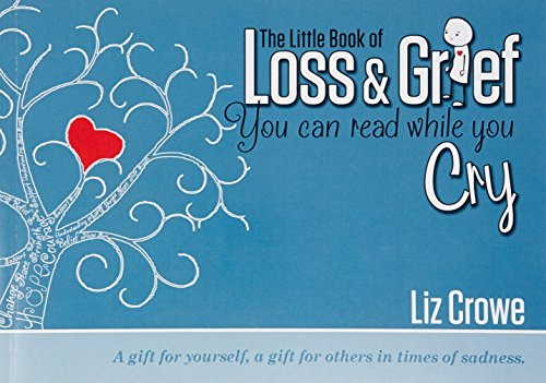 The Little Book of Loss & Grief (Paperback): Liz Crowe