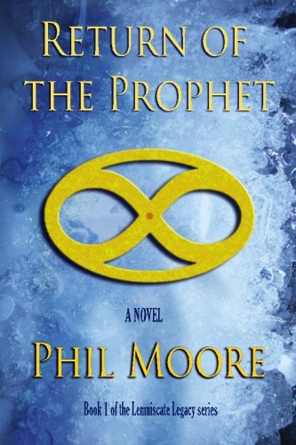 9780992459017: Return Of The Prophet: Volume 1 (The Lemniscate Legacy)