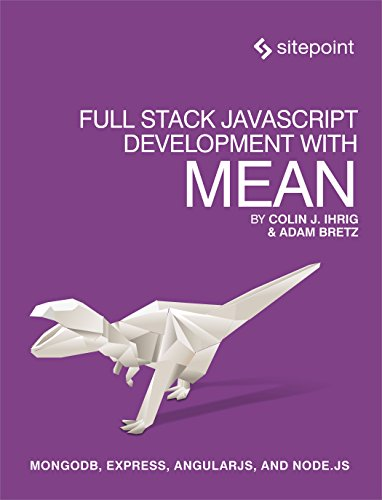 Full Stack JavaScript Development With MEAN: MongoDB, Express, AngularJS, and Node.JS: Ihrig, Colin...