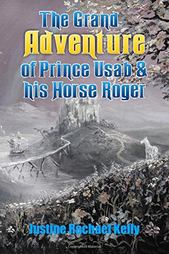 9780992466114: The Grand Adventure of Prince Usab & his Horse Roger (Volume 1)