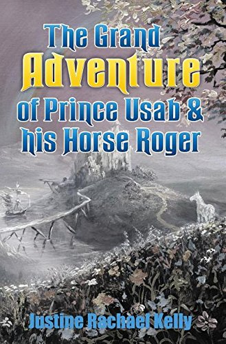 9780992466145: The Grand Adventure of Prince Usab & His Horse Roger