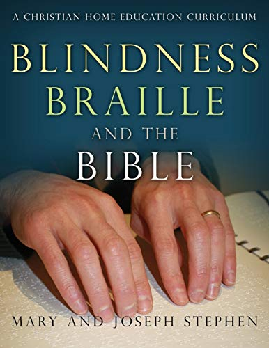 9780992487522: Blindness, Braille and the Bible: A Christian Home Education Curriculum