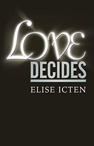 9780992495954: Love Decides