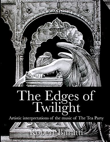 9780992499198: The Edges of Twilight: An artistic interpretation of the music of The Tea Party