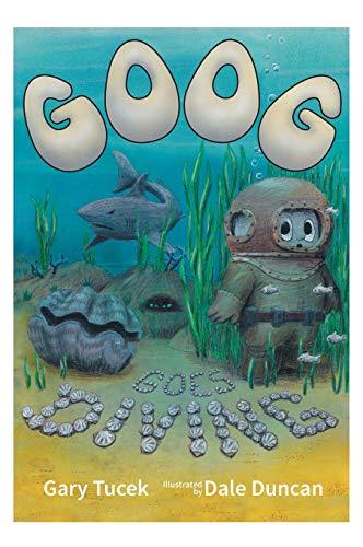 9780992518332: Goog Goes Diving