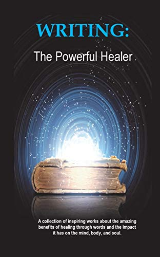 9780992520250: Writing: The Powerful Healer