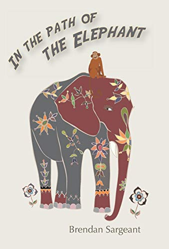 9780992530136: In the Path of the Elephant