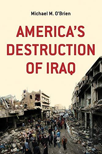 9780992548773: America's Destruction of Iraq