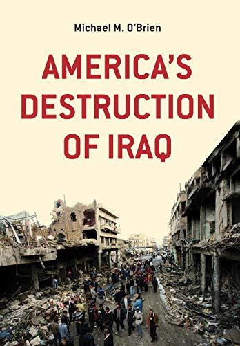 9780992548780: America's Destruction of Iraq