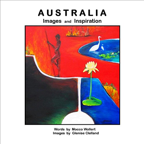 Australia - Images and Inspiration (Paperback): Mocco Wollert