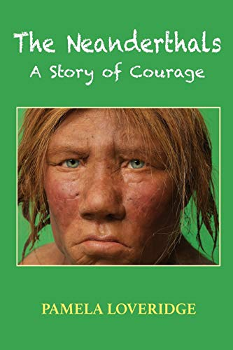 9780992579401: The Neanderthals: A Story of Courage