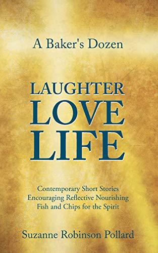 9780992582326: A Baker's Dozen Laughter Love Life