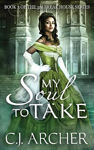 My Soul To Take: Book 3 of the 3rd Freak House Trilogy (Volume 3): Archer, C.J.