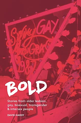 9780992584504: BOLD: Stories from older lesbian, gay, bisexual, transgender and intersex people
