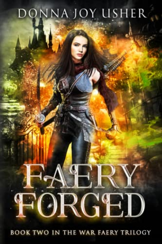 9780992599911: Faery Forged: Book Two in the War Faery Trilogy (Volume 2)