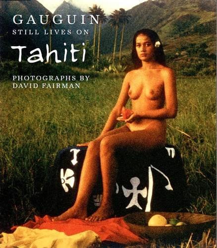 9780992600228: Gauguin Still Lives on Tahiti