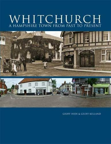 9780992603137: Whitchurch: A Hampshire Town from Past to Present