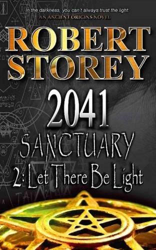 9780992604127: 2041 Sanctuary: Let There be Light Part 2 (Ancient Origins)