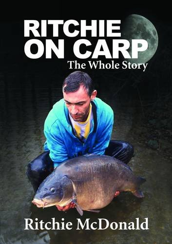 Ritchie on Carp: The Whole Story: McDonald, Ritchie