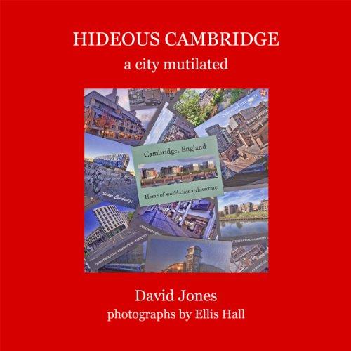 9780992607302: Hideous Cambridge: A City Mutilated