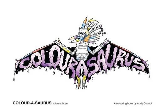 9780992612764: Colour-a-saurus: Volume three
