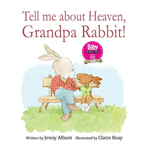 9780992616762: Tell Me About Heaven, Grandpa Rabbit! (US edition): A book to help children who have lost someone special.
