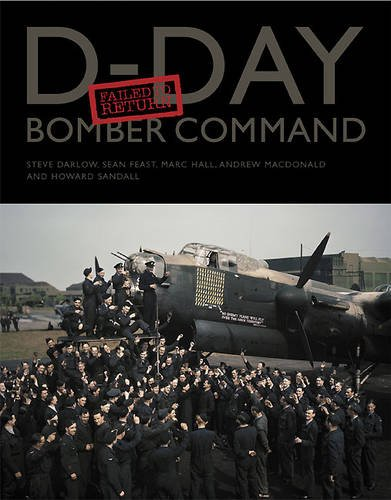 D-Day Bomber Command: Failed to Return: Steve Darlow