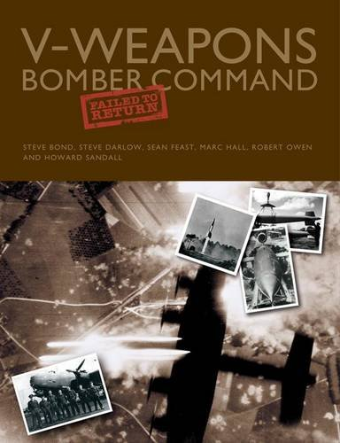 V-Weapons Bomber Command: Failed To Return (FINE COPY OF SCARCE HARDBACK FIRST EDITION, FIRST PRI...