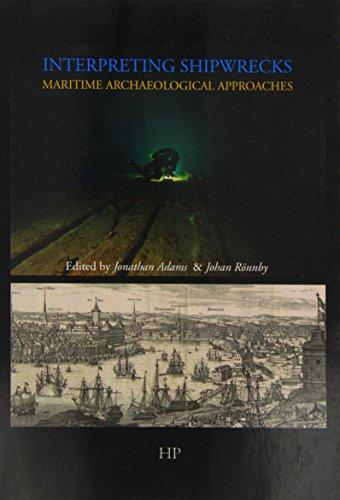 Interpreting Shipwrecks: Maritime Archaeology Approaches (Sodertorn Academic