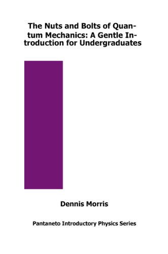 9780992636883: The Nuts and Bolts of Quantum Mechanics: A Gentle Introduction for Undergraduates (Pantaneto Introductory Physics Series)