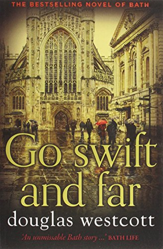 Go Swift and Far - a Novel of Bath: Westcott, Douglas