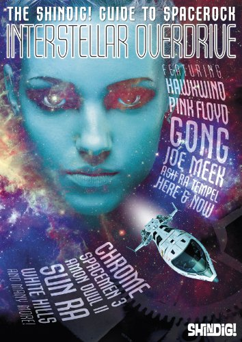 9780992643423: Interstellar Overdrive: The Shindig! Guide To Spacerock