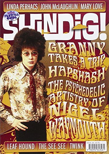 9780992643461: Shindig! No.38 - Nigel Waymouth: Granny Takes a Trip, Hapshash & the Coloured Coat and the Art of Being Avant-garde