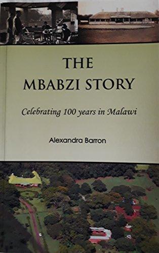 9780992647506: The Mbabzi Story: Celebrating 100 Years in Malawi