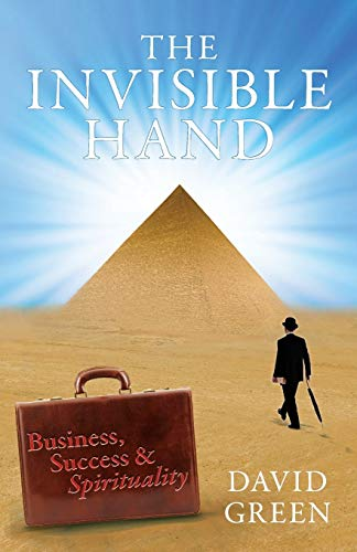 9780992648701: The Invisible Hand: Business, Success & Spirituality