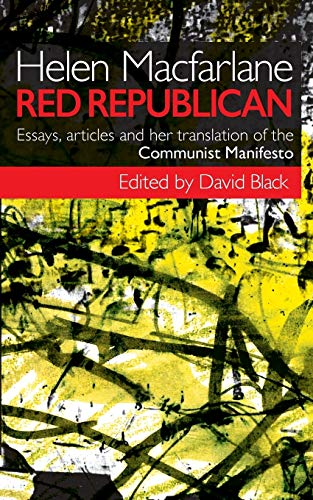 9780992650919: Helen MacFarlane: Red Republican: Essays, Articles and Her Translation of the Communist Manifesto