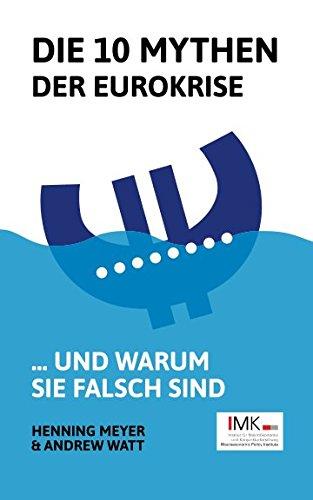 9780992653729: Die 10 Mythen der Eurokrise: ... und warum sie falsch sind