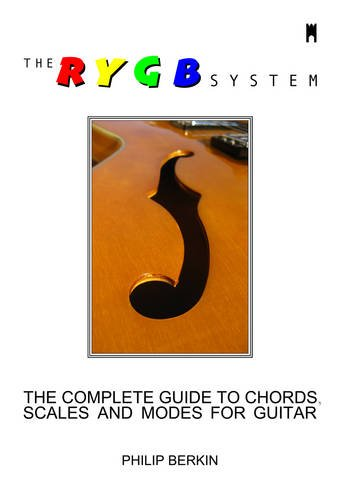 9780992655006: The RYGB System: The Complete Guide to Chords, Scales & Modes for Guitar